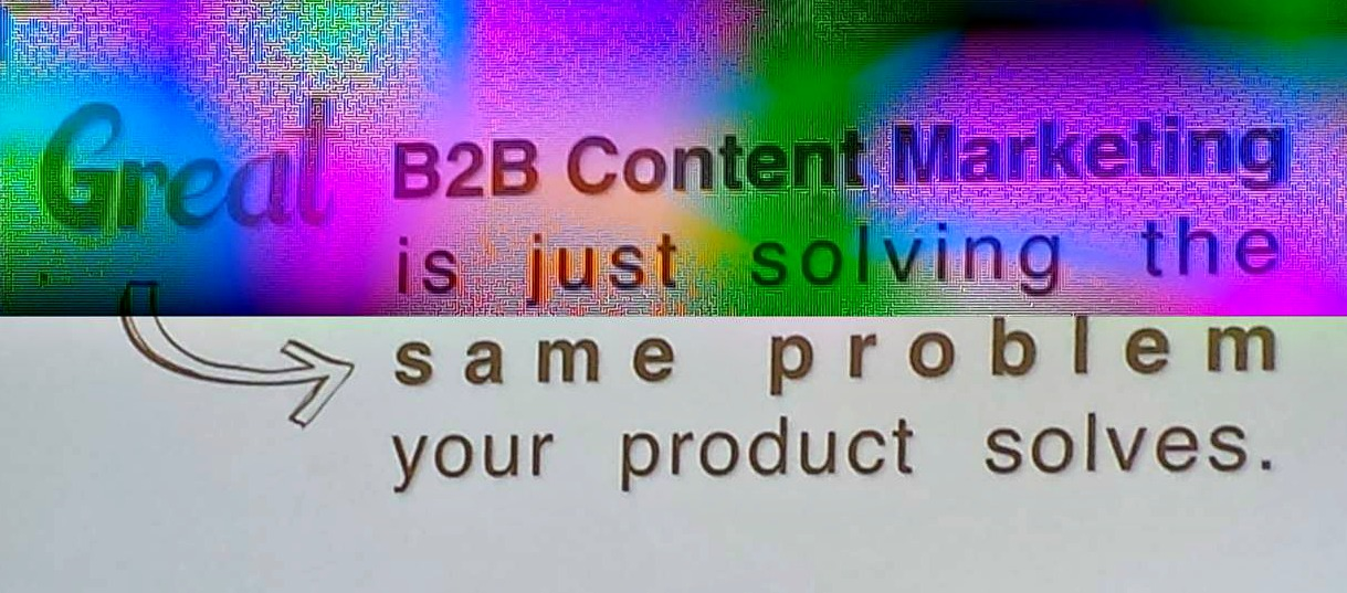 Great B2B Content solves problems CMWorld